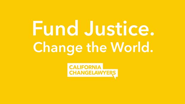 """Fund Justice. Change the World"" Photo courtesy of California ChangeLawyers"